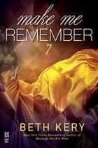 Make Me Remember ebook by Beth Kery