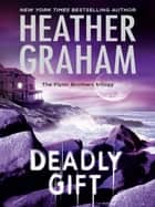 Deadly Gift (Mills & Boon M&B) (The Flynn Brothers Trilogy, Book 3) ebook by Heather Graham