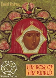 The Rose of the World ebook by Daniel Andreev, Jordan Roberts