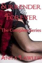 Surrender Forever ebook by Anita Lawless