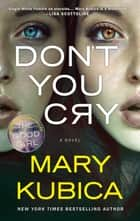 Don't You Cry - A gripping psychological thriller ebook by