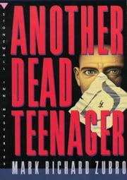 Another Dead Teenager ebook by Mark Richard Zubro