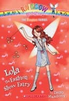The Fashion Fairies #7: Lola the Fashion Show Fairy ebook by Daisy Meadows