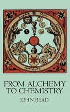 From Alchemy to Chemistry ebook by John Read