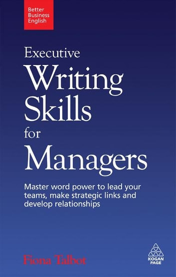 Executive Writing Skills For Managers Ebook By Fiona Talbot