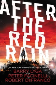 After the Red Rain ebook by Barry Lyga,Robert DeFranco,Peter Facinelli