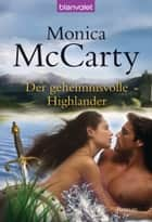 Der geheimnisvolle Highlander - Roman ebook by Monica McCarty, Anita Nirschl