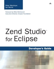 Zend Studio� for Eclipse Developer's Guide ebook by MacIntyre, Peter