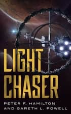 Light Chaser ebook by Peter F. Hamilton, Gareth L. Powell