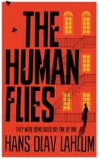 The Human Flies ebook by Hans Olav Lahlum