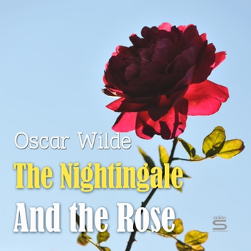 The Nightingale And the Rose audiobook by Oscar Wilde