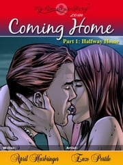 Coming Home, Part 1:Halfway Home ebook by Harbringer, April