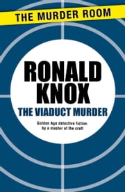 The Viaduct Murder ebook by Ronald Knox