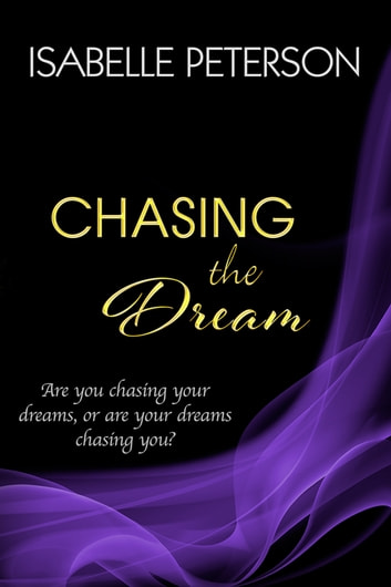 Chasing the Dream - Dream Series, #3 ebook by Isabelle Peterson
