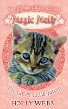 Magic Molly: The Clever Little Kitten: World Book Day 2012 ebook by Holly Webb