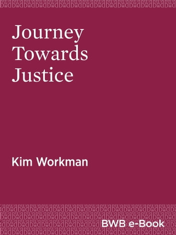 Kim Workman: Journey Towards Justice ebook by Kim Workman