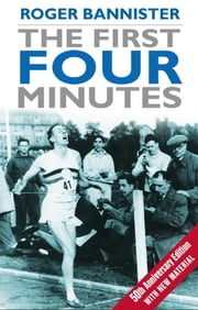 The First Four Minutes ebook by Sir Roger Bannister