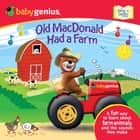 Old MacDonald had a Farm - A Sing 'N Learn Book ebook by Baby Genius