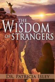 The Wisdom of Strangers ebook by Dr Patricia Isley