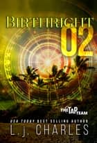 Birthright 02 - The TaP Team ebook by L.j. Charles