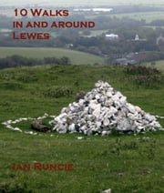 Ten Walks around Lewes ebook by Ian Runcie