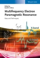 Handbook of Multifrequency Electron Paramagnetic Resonance ebook by Sushil K. Misra