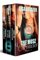 The Muse Chronicles - Books 1-3 eBook by Lisa Kessler