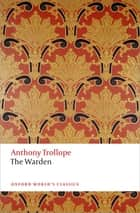 The Warden - The Chronicles of Barsetshire ebook by Anthony Trollope, Nicholas Shrimpton