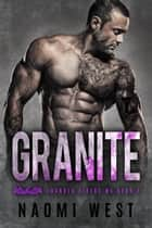 Granite (Book 2) - Thunder Riders MC, #2 ebook by Naomi West
