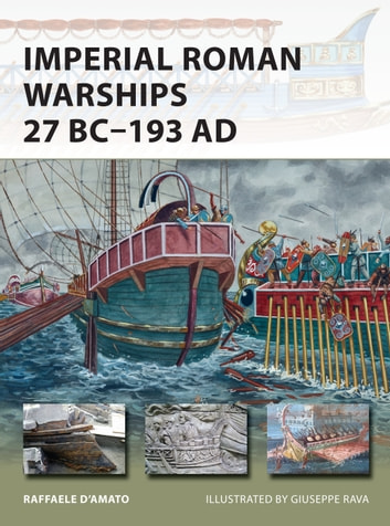 Imperial Roman Warships 27 BC–193 AD ebook by Dr Raffaele D'Amato