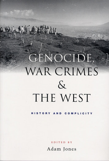 Genocide, War Crimes and the West - History and Complicity ebook by