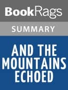 And the Mountains Echoed by Khaled Hosseini l Summary & Study Guide ebook by BookRags