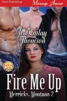 Fire Me Up ebook by McKinlay Thomson
