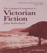 The Longman Companion to Victorian Fiction ebook by John Sutherland