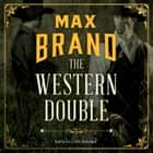 The Western Double audiobook by Max Brand