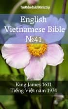English Vietnamese Bible №4 - King James 1611 - Tiếng Việt năm 1934 ebook by TruthBeTold Ministry, Joern Andre Halseth, King James