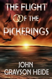 The Flight of the Pickerings ebook by John Grayson Heide