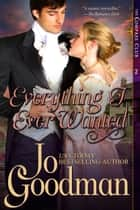 Everything I Ever Wanted (The Compass Club Series, Book 2) ebook by Jo Goodman