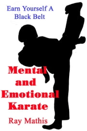 Mental and Emotional Karate ebook by Ray Mathis