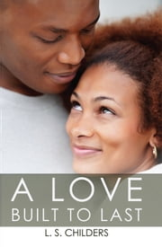 A Love Built to Last ebook by L.S. Childers