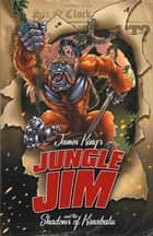 Jungle Jim and the Shadow of Kinalabu ebook by James King