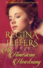 His American Heartsong - A Companion Novel to the Realm Series ebook by Regina Jeffers