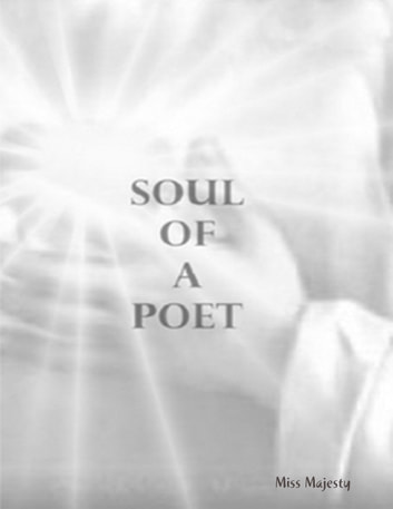Soul of a Poet ebook by Miss Majesty