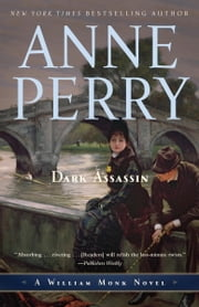 Dark Assassin - A William Monk Novel ebook by Anne Perry