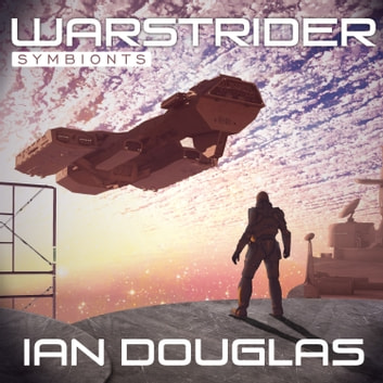 Warstrider: Symbionts audiobook by Ian Douglas