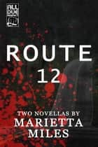 Route 12 ebook by Marietta Miles