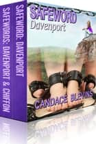 Boxed Set: Safeword Davenport and Safewords Davenport & Chiffon ebook by Candace Blevins
