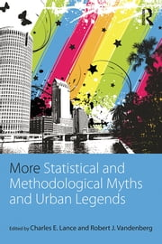 More Statistical and Methodological Myths and Urban Legends ebook by Charles E. Lance,Robert J. Vandenberg