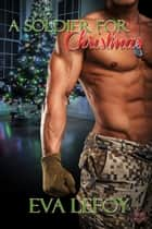 A Soldier for Christmas ebook by Eva Lefoy