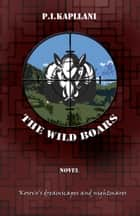 The Wild Boars ebook by P.I. Kapllani